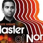 Master Of None: ¿una Girls descafeinada?
